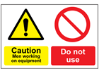 Caution men working on equipment, do not use sign.