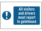 All visitors and drivers must report to gatehouse symbol and text safety sign.