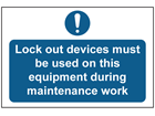 Lockout devices must be used on this equipment sign.