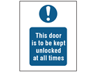 This door is to be kept unlocked at all times safety sign.