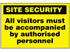 All visitors must be accompanied by authorised personnel sign