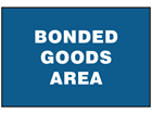 Bonded goods area sign.