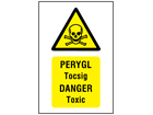 Pergyl Tocsig, Danger Toxic. Welsh English sign.