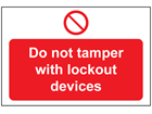 Do not tamper with lockout devices sign.