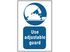 Use adjustable guard symbol and text safety sign.