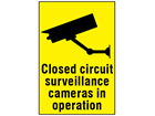 Closed circuit surveillance cameras in operation sign