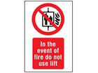 In the event of fire do not use lift symbol and text safety sign.