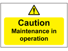 Caution maintenance in operation sign.