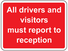 All drivers and visitors must report to reception sign