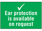 Ear protection is available on request symbol and text safety sign.