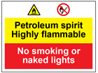 Petroleum spirit highly flammable, no smoking or naked flames safety sign.