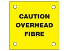 Caution overhead fibre