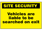 Vehicles are liable to be searched on exit sign