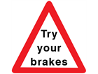 Try your breaks temporary road sign.
