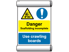Site safety notice - Danger scaffolding incomplete, Use crawling boards scaffold banner