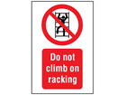 Do not climb on racking symbol and text safety sign.