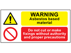 Warning asbestos based material, do not cut safety sign.