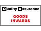 Goods inwards quality assurance sign