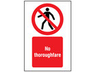 No throughfare symbol and text safety sign.