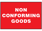 Non conforming goods sign.