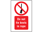 Do not tie knots in rope symbol and text safety sign.