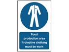 Food production area. Protective clothing must be worn safety sign.