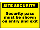 Security pass must be shown on entry and exit sign