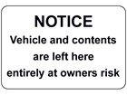 Notice Vehicle and contents are left here entirely at owners risk sign