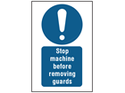 Stop machine before removing guards symbol and text safety sign.