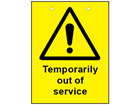 Temporarily out of use sign.