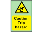 Caution Trip hazard photoluminescent safety sign