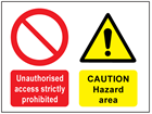Unauthorised access strictly prohibited, Caution hazard area safety sign.