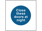 Close these doors at night safety sign.