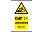 Caution Entanglement hazard symbol and text safety sign.