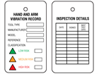 Hand and arm vibration inspection tag.