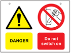 Danger, do not switch on safety sign.