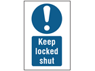 Keep locked shut symbol and text safety sign.