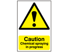 Caution, Chemical spraying in progress warning sign.