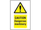Caution Dangerous machinery symbol and text safety sign.