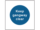 Keep gangway clear safety sign.