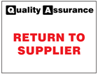 Return to supplier quality assurance label.
