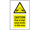 Caution risk of high noise levels in this area symbol and text safety sign.