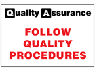 Follow quality procedures quality assurance sign