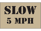 Slow 5mph heavy duty stencil