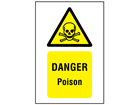Danger poison symbol and text safety sign.