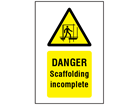 Danger Scaffolding incomplete symbol and text safety sign.