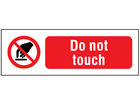 Do not touch safety sign.
