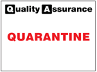 Quarantine quality assurance sign