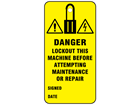 Danger, lockout this machine before attempting maintenance or repair.