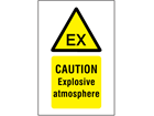 Caution Explosive atmosphere symbol and text safety sign.